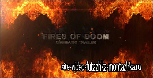 Videohive - Fires Of Doom - Cinematic Trailer