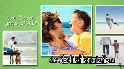 Проект ProShow Producer - Fathers Day