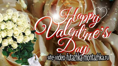 Праздничный футаж - Happy Valentine's Day