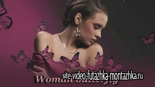 Проект ProShow Producer - Woman butterfly