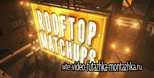 Rooftop Matchups - Project for After Effects (Videohive)