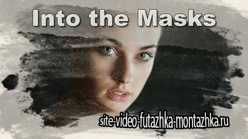 Проект ProShow Producer - Into the Masks